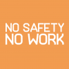 No Safety No Work